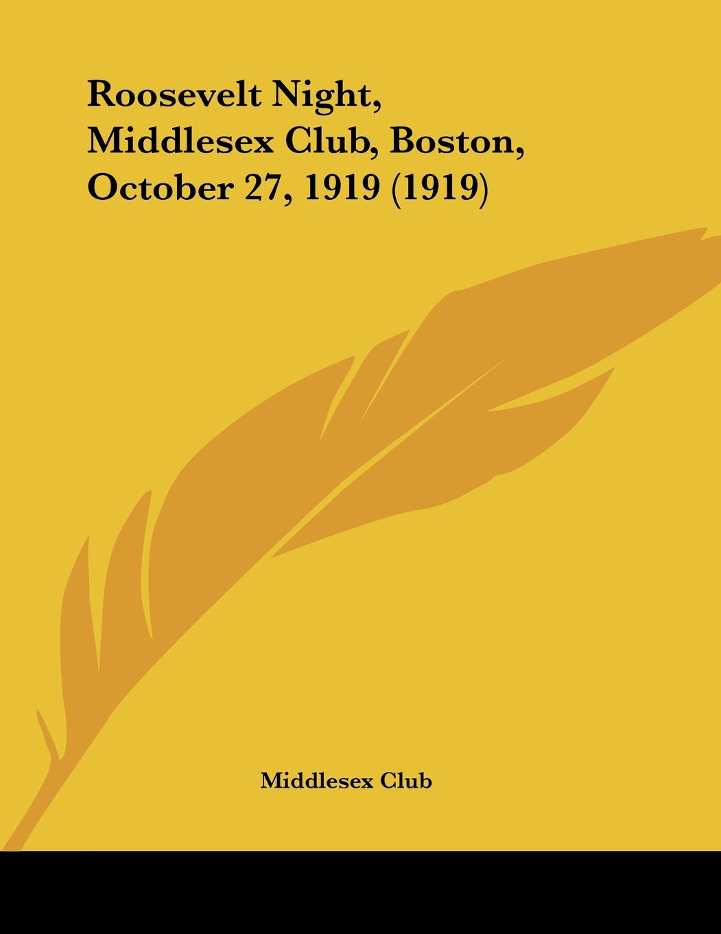 Download Roosevelt Night, Middlesex Club, Boston, October 27, 1919 (1919) pdf