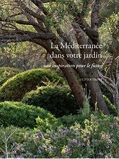 Creer Un Jardin De Style Mediterraneen Sans Arrosage Amazon Fr