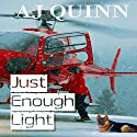 Just Enough Light Hörbuch von AJ Quinn Gesprochen von: Ruby Rivers