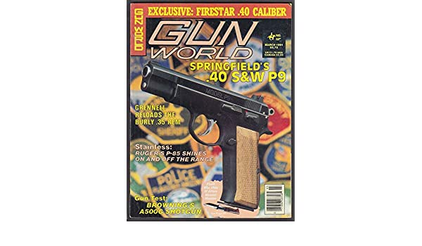GUN WORLD Springfield .40 S&W Model P9 Firestar 40 Ruger P-85 Browning ++ 3 1991 at Amazons Entertainment Collectibles Store