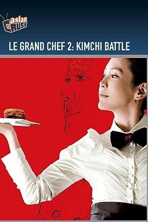 Amazon Com Le Grand Chef 2 Kimchi Battle Dong Hun Baek Jung Eun