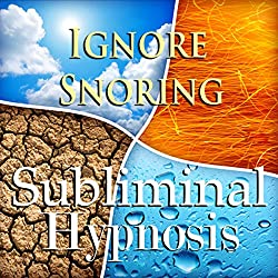 Ignore Snoring Subliminal Affirmations