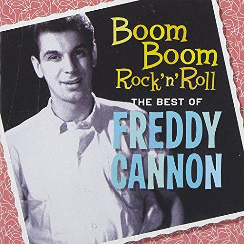 Boom Boom Rock 'N' Roll: The Best Of Freddy Cannon (Best Of Rock N Roll)