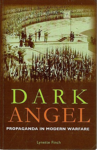Dark Angel : Propaganda in Modern Warfare pdf epub