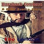 Bareback Cowboys: A MMF Erotic Story | Elle London