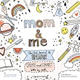 Mom and Me: An Art Journal to Share: Create and