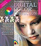 The Complete Guide to Digital Color Correction, Michael Walker and Neil Barstow, 1579908225