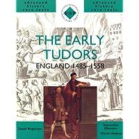 The Early Tudors: England 1485-1558 (SHP Advanced History Core Texts)