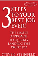 3 Steps to Your Best Job Ever! Kindle Edition