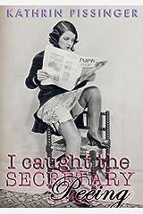 I Caught The Secretary Peeing Kindle Edition