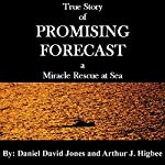 Promising Forecast: A Miracle Rescue at Sea | Daniel David Jones,Arthur J. Higbee