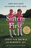 Sisters First: Stories from Our Wild and Wonderful Life