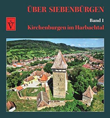 Über Siebenbürgen - Band 1: Kirchenburgen im Harbachtal