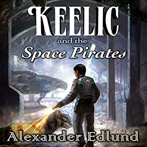 Keelic and the Space Pirates Audiobook