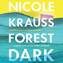 Forest Dark: A Novel | Livre audio Auteur(s) : Nicole Krauss Narrateur(s) : Gabra Zackman