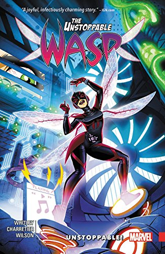 The Unstoppable Wasp Vol. 1: Unstoppable!