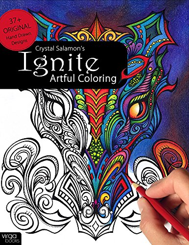 Ignite: Artful Coloring Book for Adults with High Quality Single Sided Pages and Diverse Designs Signed by Canadian Artist Crystal (Hippie Tattoo Designs)