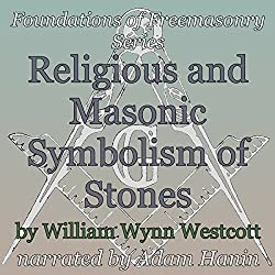 Religious and Masonic Symbolism of Stones