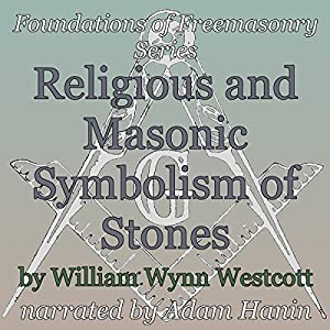 Religious and Masonic Symbolism of Stones Audiobook