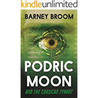 PODRIC MOON and the Corsican Tyrant: The Adventures of Podric Moon