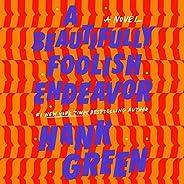 A Beautifully Foolish Endeavor: A Novel
