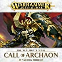 Call of Archaon: Age of Sigmar: Realmgate Wars, Book 5 Audiobook by David Annandale, David Guymer, Guy Haley, Rob Sanders Narrated by Jonathan Keeble