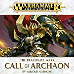 Call of Archaon: Age of Sigmar: Realmgate Wars, Book 5 | David Annandale,David Guymer,Guy Haley,Rob Sanders