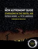 The New Astronomy Guide, Patrick Moore and Pete Lawrence, 1780970641