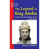 The Legend of King Asoka: A Study and Translation of Asokavadana