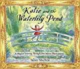 Katie and the Waterlily Pond: A Magical Journey Through Five Monet Masterpieces