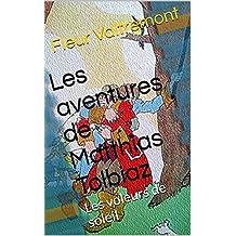 Les aventures de Matthias Tolbiaz: Les voleurs de soleil (French Edition)