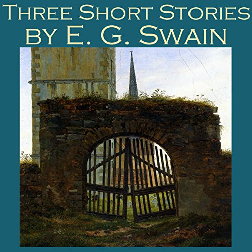 Three Short Stories by E. G. Swain