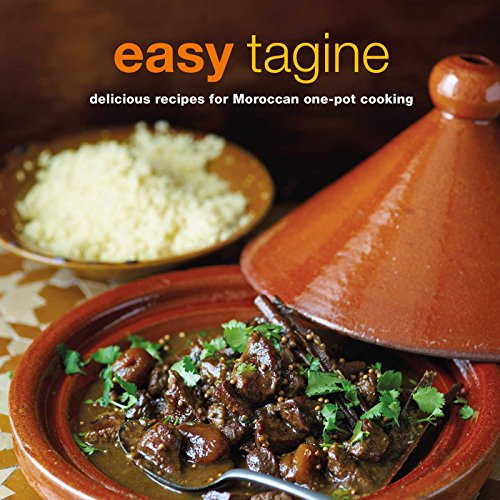 Easy Tagine: 100 delicious recipes for Moroccan one-pot cooking by Ghillie Basan