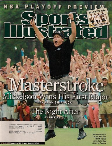 PHIL MICKELSON SPORTS ILLUSTRATED APRIL 2004 AUGUSTA THE MASTERS!