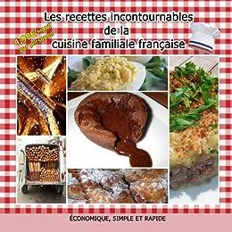 Amazoncom Les Recettes Incontournables De La Cuisine Familiale