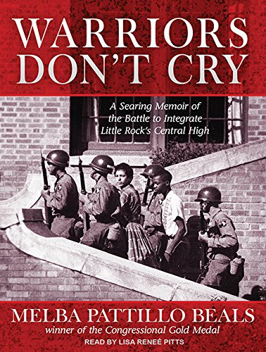 Warriors Don't Cry: A Searing Memoir of the Battle to Integrate Little Rock's Central High by Tantor Audio
