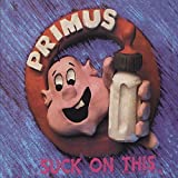 Suck On This (Remastered) by Primus (2002-04-23)