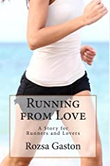 Running from Love: A Story for Runners and Lovers Kindle Edition