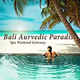 Bali Aurvedic Paradise: Spa Weekend Getaway
