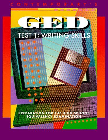 Contemporary's Ged: Test 1 : Writing Skills (Contemporary's Ged Satellite Series)
