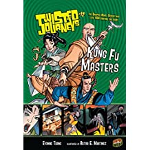 Kung Fu Masters: Book 12 (Twisted Journeys ®)