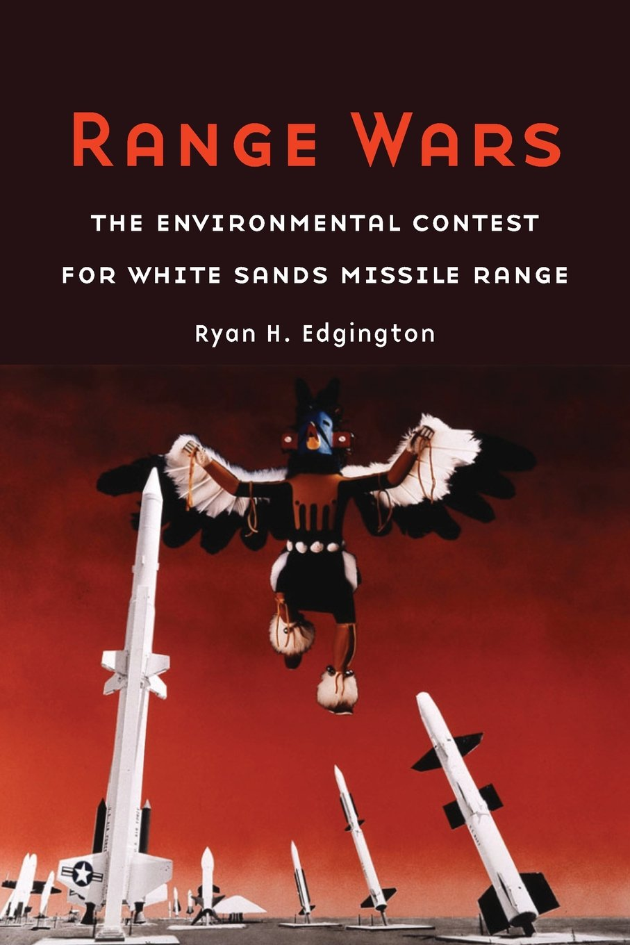 Range Wars: The Environmental Contest for White Sands Missile Range PDF Text fb2 ebook