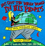 He's Got the Whole World in His Pants