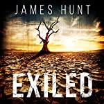 Exiled: The Beginning: Exiled: A Tale of Prepper Survival, Book 1   James Hunt