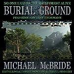 Burial Ground: A Novel | Michael McBride