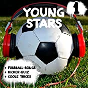 Young Stars (Young Stars 1): Fußball-Songs + Kicker-Quiz + coole Tricks | Peter Huber