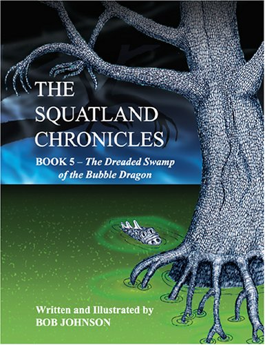 The Dreaded Swamp of the Bubble Dragon (The Squatland Chronicles, Book 5) PDF
