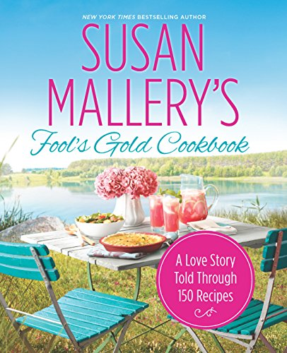 Susan Mallery's Fool's Gold Cookbook: A Love Story Told Through 150 Recipes (Fool's Gold) from Brand: Harlequin