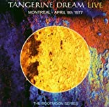 Tangerine Dream Live: Montreal- April 9th 1977- Live at Place des Arts, Montreal, Canada, 9th April 1977 by Tangerine Dream (2004-03-30)