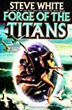 Forge of the Titans, Steve White, 0743436113